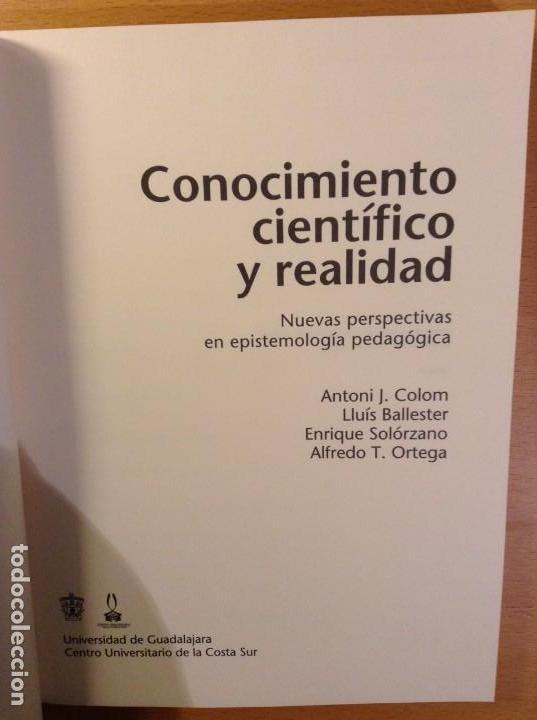 Libros de segunda mano: CONOCIMIENTO CIENTIFICO Y REALIDAD. NUEVAS PERSPECTIVAS EN EPISTEMOLOGIA PEDAGOGICA (VV. AA.) - Foto 3 - 110685739