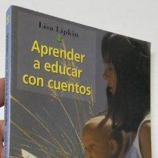 Libros de segunda mano - APRENDER A EDUCAR CON CUENTOS - LISA LIPKIN - 111861315