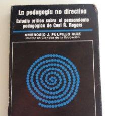 Libros de segunda mano: LA PEDAGOGÍA NO DIRECTIVA. ESTUDIO CRÍTICO PENSAMIENTO CARL. R. ROGERS. Lote 111886487