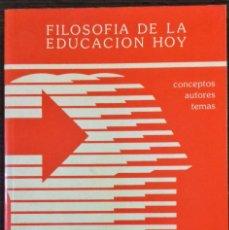 Libros de segunda mano: FILOSOFÍA DE LA EDUCACIÓN HOY, TOMO I.. Lote 112318947