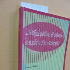 Libros de segunda mano: LA IDENTIDAD PROFESIONAL DEL PROFESORADO DE SECUNDARIA: CRISIS Y RECONSTRUCCIÓN. BOLÍVAR, ANTONIO. . Lote 112392023