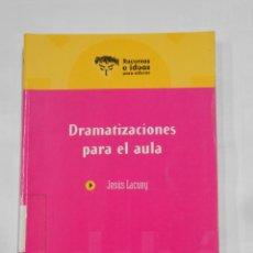 Libros de segunda mano: DRAMATIZACIONES PARA EL AULA. JESUS LACUEY. RECURSOS E IDEAS PARA EDUCAR. TDK333. Lote 112536995