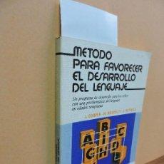 Libros de segunda mano: MÉTODO PARA FAVORECER EL DESARROLLO DEL LENGUAJE. COOPER, J. MOODLEY, M. REYNELL, J. . Lote 143337338