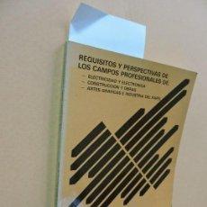 Libros de segunda mano: REQUISITOS Y PERSPECTIVAS DE LOS CAMPOS PROFESIONALES DE: ELECTRICIDAD Y ELECTRÓNICA; CONSTRUCCIÓN Y. Lote 113059783