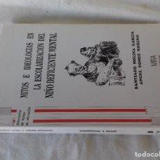 Libros de segunda mano: MITOS E IDEOLOGÍAS EN LA ESCOLARIZACIÓN DEL NIÑO DEFICIENTE MENTAL-EDUCACION ESPECIAL. Lote 113112963
