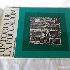 Livres d'occasion: HISTORIA DE LA EDUCACIÓN-ISABEL GUTIÉRREZ ZULUAGA-4ª EDICION 1972. Lote 113201871