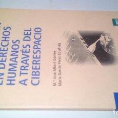 Libros de segunda mano: LA EDUCACIÓN EN DERECHOS HUMANOS A TRAVÉS DEL CIBERESPACIO-ALBERT GÓMEZ, MARÍA JOSÉ-ED R ACEBES 2011. Lote 113203919
