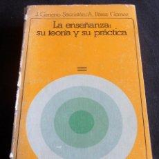 Libros de segunda mano: LA ENSEÑANZA, SU TEORIA Y SU PRACTICA, AKAL UNIVERSITARIA. Lote 113226471