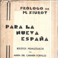 Libros de segunda mano: PARA LA NUEVA ESPAÑA. BOCETOS PEDAGOGICOS POR MARIA DEL CARMEN PORTILLO. SEVILLA 1937. . Lote 113229407