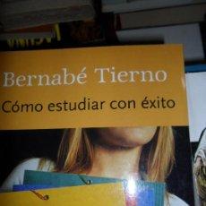 Libros de segunda mano: CÓMO ESTUDIAR CON ÉXITO, BERNABÉ TIERNO, ED. GRIJALBO. Lote 113288119