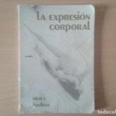 Libros de segunda mano: LA EXPRESIÓN CORPORAL. P.STOKOE Y ASCHÄCHTER. Lote 114172299