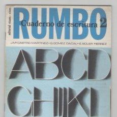 Libros de segunda mano: NUMULITE 0121 RUMBO CUADERNO DE ESCRITURA 2 EDITORIAL VICENS VIVES COLECCIÓN LEER Y SABER SIN USO. Lote 114670115