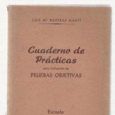 Libros de segunda mano: NUMULITE 2471 CUADERNO DE PRÁCTICAS PRUEBAS OBJETIVAS LUIS Mª MESTRAS MARTÍ PEDAGOGÍA. Lote 114670651