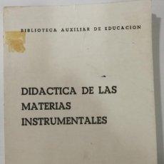 Libros de segunda mano: DIDÁCTICA DE LAS MATERIAS INSTRUMENTALES 1965. Lote 115474295