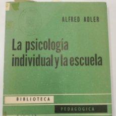 Libros de segunda mano: LA PSICOLOGÍA INDIVIDUAL Y LA ESCUELA 1961. Lote 115474427