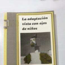 Libros de segunda mano: LA ADAPTACIÓN VISTA CON OJOS DE NIÑOS AYTO. SEVILLA 1989. Lote 115475683
