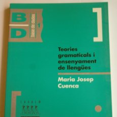 Libros de segunda mano: TEORIES GRAMATICALS I ENSENYAMENT DE LLENGÜES - MARIA JOSEP CUENCA. Lote 115527423