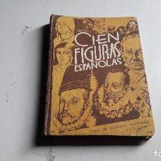 Libros de segunda mano: ANTIGUO LIBRO ESCOLAR...CIEN FIGURAS ESPAÑOLAS...1958.... Lote 115561507
