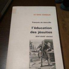 Libros de segunda mano: L'ÉDUCATION DES JÉSUITES (XVI-XVIII SIÉCLES) - FRANÇOIS DE DAINVILLE. Lote 116405679