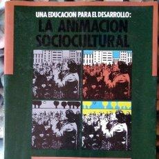 Libri di seconda mano: VV. AA. . UNA EDUCACIÓN PARA EL DESARROLLO: LA ANIMACIÓN SOCIOCULTURAL. Lote 116643475