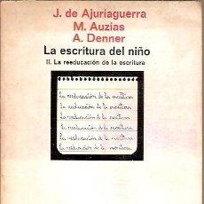 Libros de segunda mano: LA ESCRITURA DEL NIÑO II LA REEDUCACION DE LA ESCRITURA J DE AJURIAGUERRA EDITORIAL LAIA. Lote 117422503