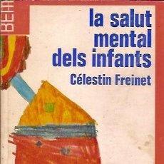 Libros de segunda mano: 11 LA SALUT MENTAL DELS INFANTS CELESTIN FREINET. Lote 117429539