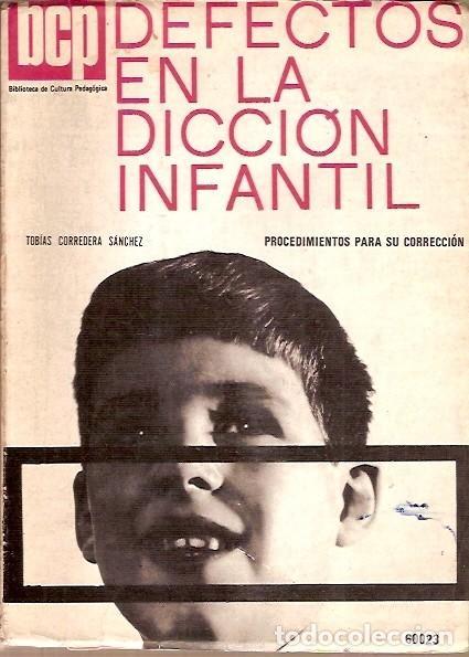 BIBLIOTECA DE CULTURA PEDAGOGICA 23 DEFECTOS EN LA DICCION INFANTIL TOBIAS CORREDERA SANCHEZ (Libros de Segunda Mano - Ciencias, Manuales y Oficios - Pedagogía)