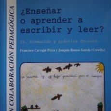 Libros de segunda mano: ENSEÑAR O APRENDER A ESCRIBIR Y LEER FRANCISCO CARVAJAL PEREZ 1 EDICION 1999. Lote 117711271