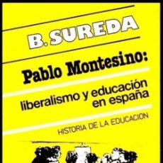 Libros de segunda mano: B843 - PABLO MONTESINO. LIBERALISMO Y EDUCACION EN ESPAÑA. APORTACIONES. ARTICULOS. KRAUSE. SUREDA. Lote 118844183