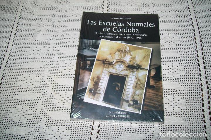 LAS ESCUELAS NORMALES DE MAGISTERIO DE CÓRDOBA ANTONIA RAMÍREZ GARCÍA (Libros de Segunda Mano - Ciencias, Manuales y Oficios - Pedagogía)