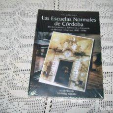 Libros de segunda mano: LAS ESCUELAS NORMALES DE MAGISTERIO DE CÓRDOBA ANTONIA RAMÍREZ GARCÍA. Lote 119111007