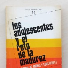 Libros de segunda mano: LOS ADOLESCENTES Y EL RETO DE LA MADUREZ. MANUAL DE PADRES Y EDUCADORES - SCHNEIDERS, ALEXANDER A.. Lote 120181516