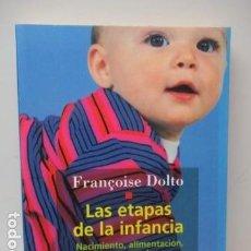 Libros de segunda mano: LAS ETAPAS DE LA INFANCIA - FRANÇOISE DOLTO - COMO NUEVO. Lote 128189751