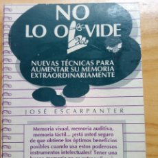 Libros de segunda mano: NO LO OLVIDE. NUEVAS TÉCNICAS PARA AUMENTAR SU MEMORIA EXTRAORDINARIAMENTE.. Lote 120795935
