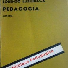 Libros de segunda mano: LIBRO DE PEDAGOGÍA - LORENZO LUZURIAGA 1973. Lote 121076471