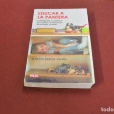 Libros de segunda mano: EDUCAR A LA PANTERA - IGNACIO GARCÍA VALIÑO - 1ª EDICIÓN 2010 - APB. Lote 121367551