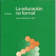 Libros de segunda mano: LA EDUCACIÓN NO FORMAL / SARRAMONA / PEDAGOGÍA SOCIAL CEAC - STOCK LIBRERIA. Lote 121607439