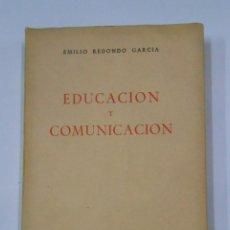 Libros de segunda mano: EDUCACION Y COMUNICACION. EMILIO REDONDO GARCIA. CSIC SAN JOSE DE CALASANZ. 1959. TDK346. Lote 121906783