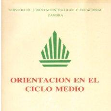Libros de segunda mano: ORIENTACIÓN EN EL CICLO MEDIO. SERVICIO DE ORIENTACIÓN ESCOLAR Y VOCACIONAL DE ZAMORA. VER INDICE.... Lote 122015343