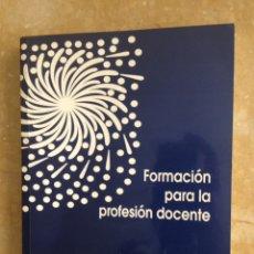 Libros de segunda mano: FORMACIÓN PARA LA PROFESIÓN DOCENTE (CRISTINA MORAL SANTAELLA). Lote 122770040