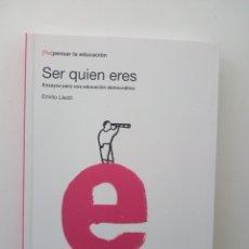 Libros de segunda mano: SER QUIEN ERES. ENSAYOS PARA UNA EDUCACION DEMOCRATICA - EMILIO LLEDO. Lote 123492223