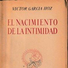 Libros de segunda mano - EL NACIMIENTO DE LA INTIMIDAD (V. GARCÍA HOZ 1950) SIN USAR - 123536687