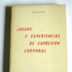 Livres d'occasion: JUEGOS Y EXPERIENCIAS DE EXPRESION CORPORAL - TOMAS MOTOS. Lote 125114319