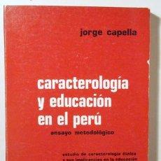 Libros de segunda mano: CAPELLA, JORGE - CARACTEROLOGÍA Y EDUCACIÓN EN EL PERÚ. ENSAYO METODOLÓGICO - LIMA 1974. Lote 126230296