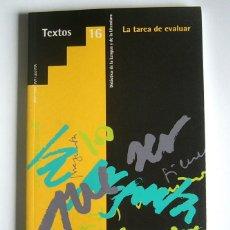 Libros de segunda mano: TEXTOS 16 - LA TAREA DE EVALUAR - REVISTA DIDACTICA DE LA LENGUA Y DE LA LITERATURA. Lote 126878811
