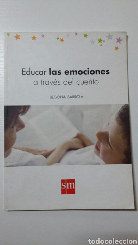 EDUCAR LAS EMOCIONES A TRAVÉS DEL CUENTO. BEGOÑA IBARROLA. 2010 (Libros de Segunda Mano - Ciencias, Manuales y Oficios - Pedagogía)