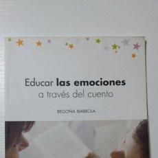Libros de segunda mano: EDUCAR LAS EMOCIONES A TRAVÉS DEL CUENTO. BEGOÑA IBARROLA. 2010. Lote 126912963