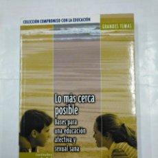 Livros em segunda mão: LO MÁS CERCA POSIBLE. BASES PARA UNA EDUCACIÓN AFECTIVA Y SEXUAL SANA. EVA BACH. TDK135. Lote 126953671