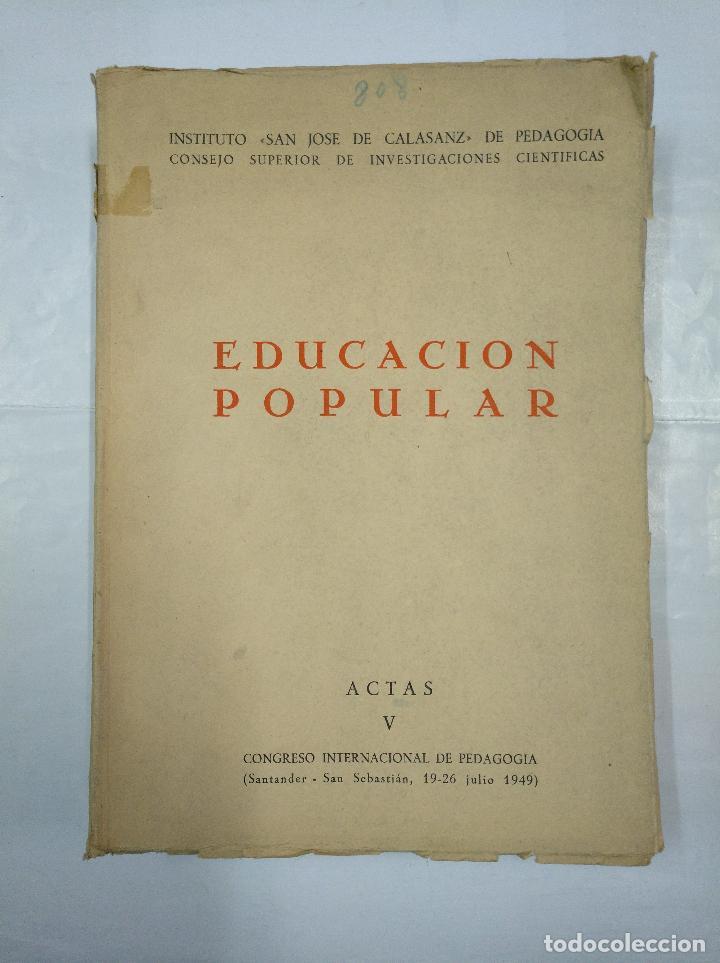 EDUCACION POPULAR. INSTITUTO SAN JOSE DE CALASANZ. ACTAS V CONGRESO INTERNACIONAL PEDAGOGIA TDK182 (Libros de Segunda Mano - Ciencias, Manuales y Oficios - Pedagogía)