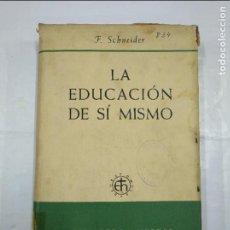 Libros de segunda mano: LA EDUCACIÓN DE SÍ MISMO. SCHNEIDER, FRIEDRICH. BIBLIOTECA HERDER SECCION DE PEDAGOGIA. TDK182. Lote 126997315